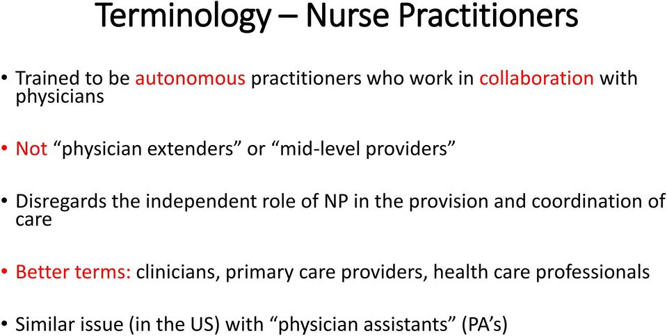 independent role of NP in the provision and coordination of care Better terms: clinicians,
