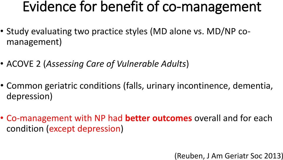 conditions (falls, urinary incontinence, dementia, depression) Co-management with NP had