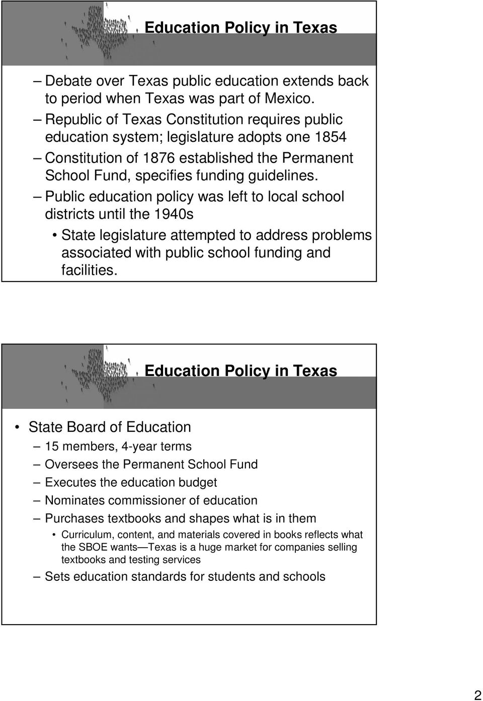 Public education policy was left to local school districts until the 1940s State legislature attempted to address problems associated with public school funding and facilities.
