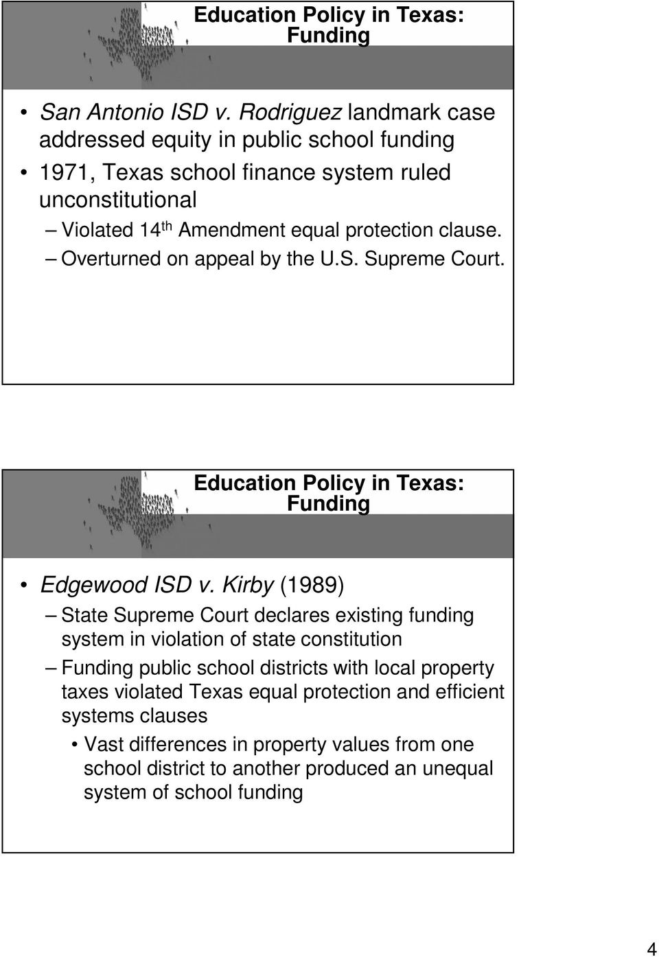 clause. Overturned on appeal by the U.S. Supreme Court. Education Policy in Texas: Funding Edgewood ISD v.