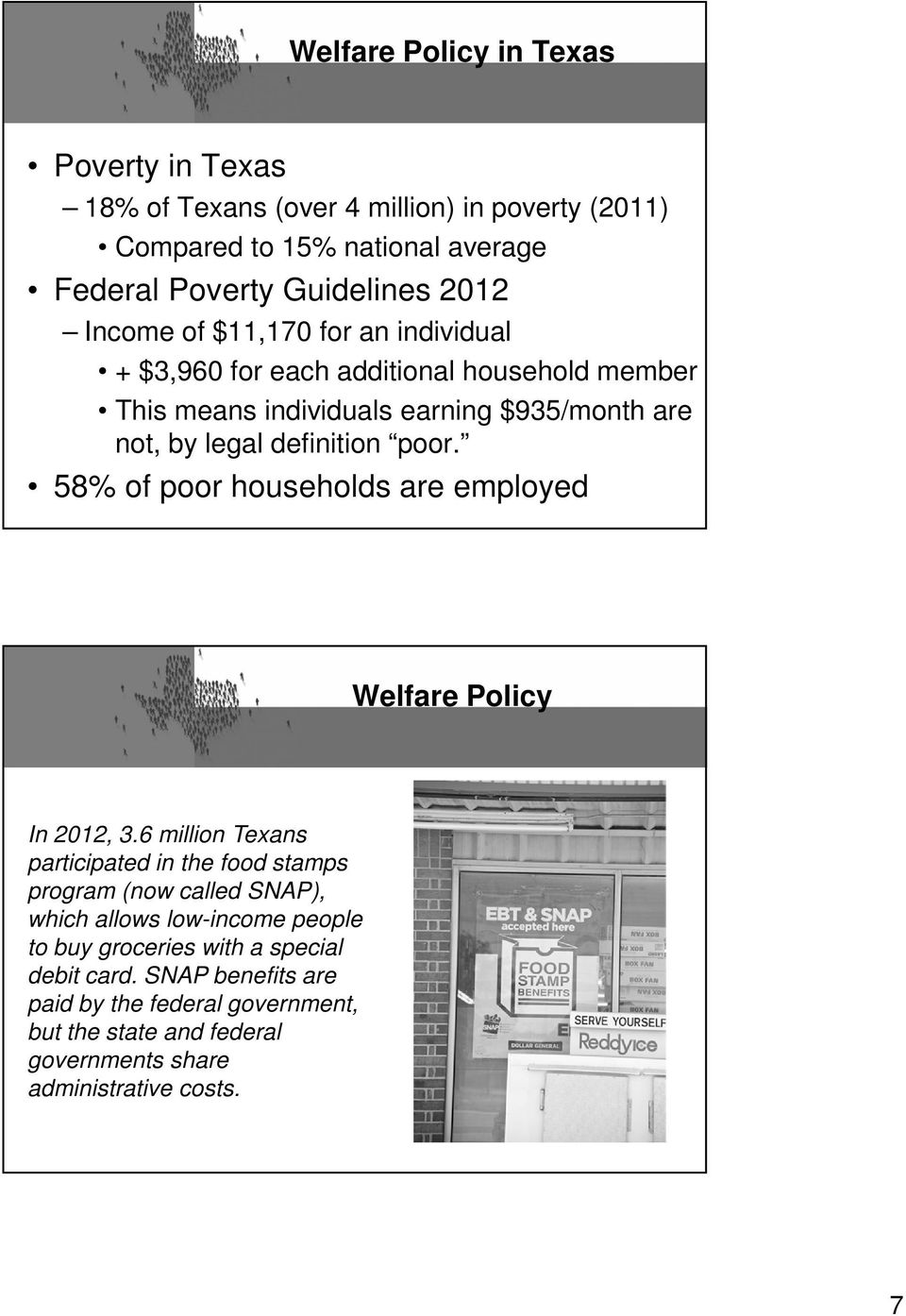 58% of poor households are employed Welfare Policy In 2012, 3.