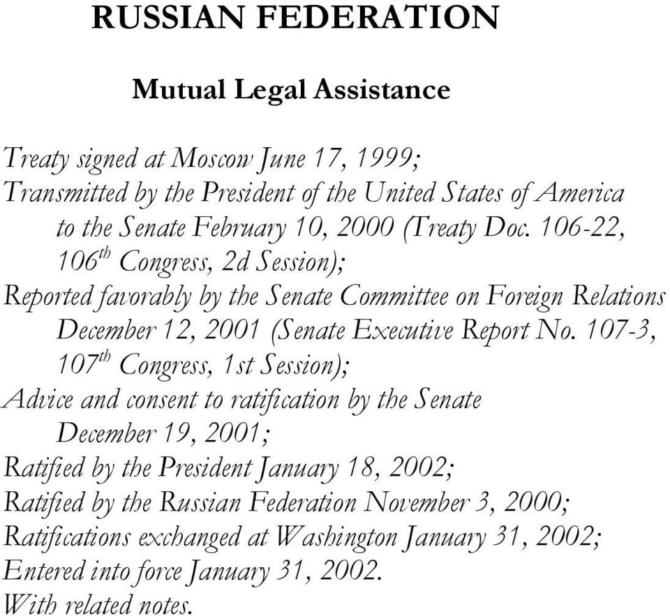 106-22, 106 th Congress, 2d Session); Reported favorably by the Senate Committee on Foreign Relations December 12, 2001 (Senate Executive Report No.