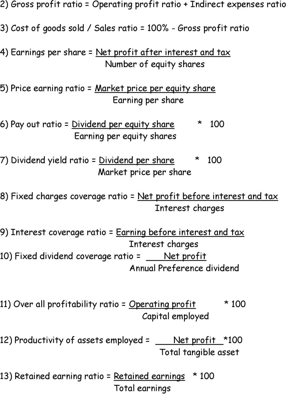 per share * 100 Market price per share 8) Fixed charges coverage ratio = Net profit before interest and tax Interest charges 9) Interest coverage ratio = Earning before interest and tax Interest