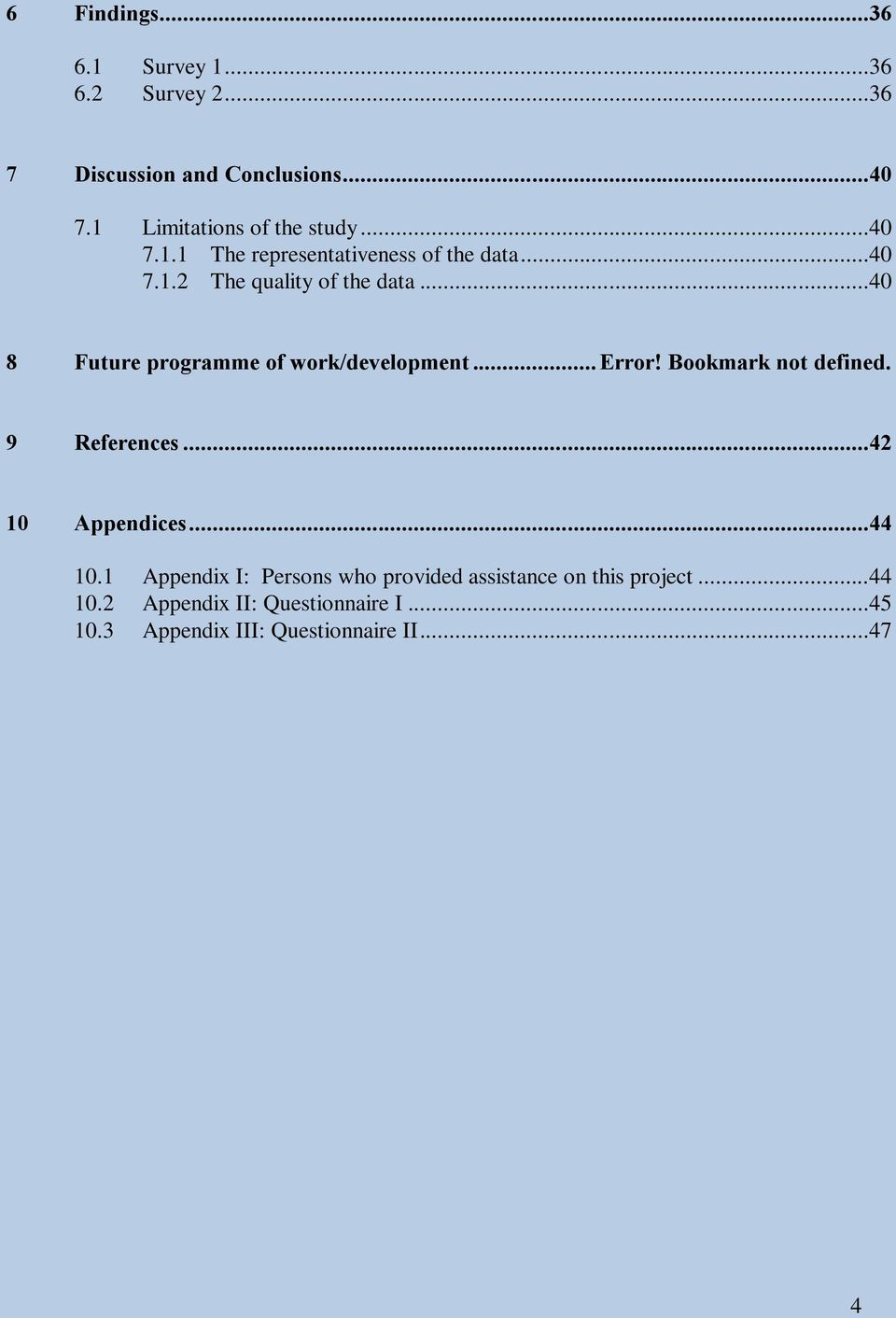 ..40 8 Future programme of work/development... Error! Bookmark not defined. 9 References...42 10 Appendices...44 10.