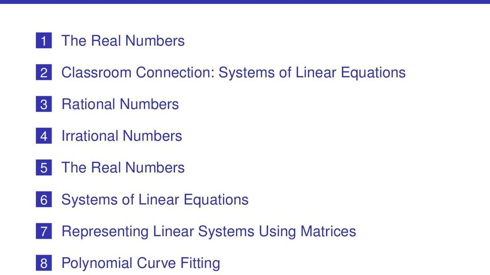 5 The Real Numbers 6 Systems of Linear Equations 7