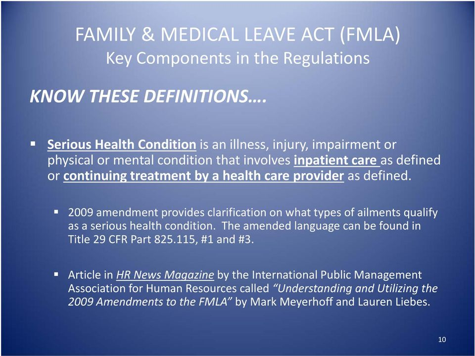 a health care provider as defined. 2009 amendment provides clarification on what types of ailments qualify as a serious health condition.