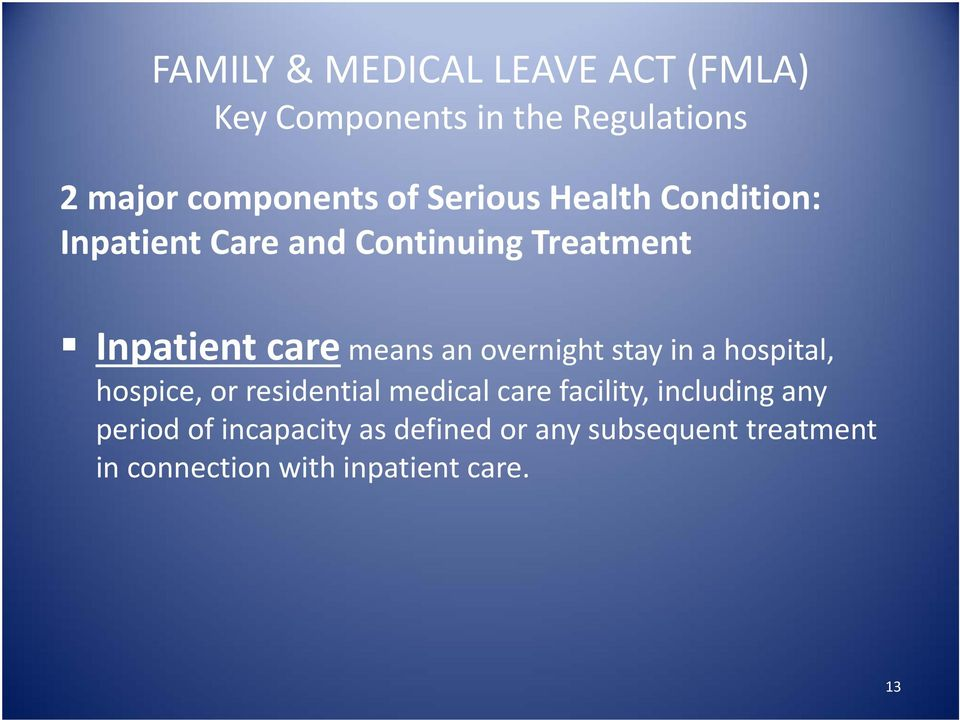 hospital, hospice, or residential medical care facility, including any period of