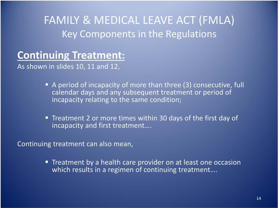 condition; Treatment 2 or more times within 30 days of the first day of incapacity and first treatment.