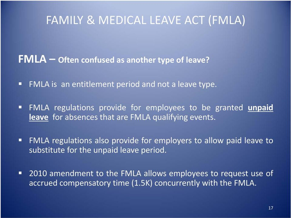 FMLA regulations also provide for employers to allow paid leave to substitute for the unpaid leave period.