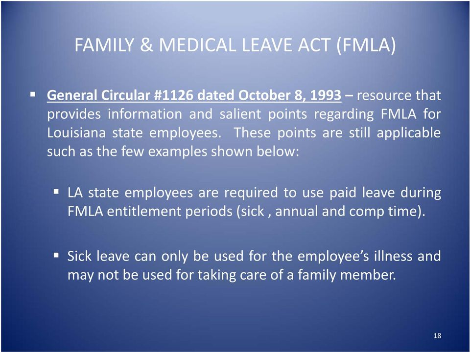 These points are still applicable such as the few examples shown below: LA state employees are required to use