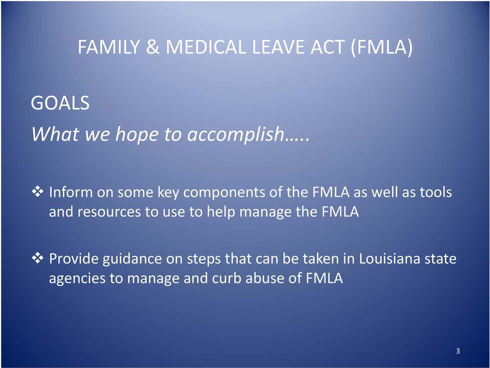 and resources to use to help manage the FMLA Provide guidance