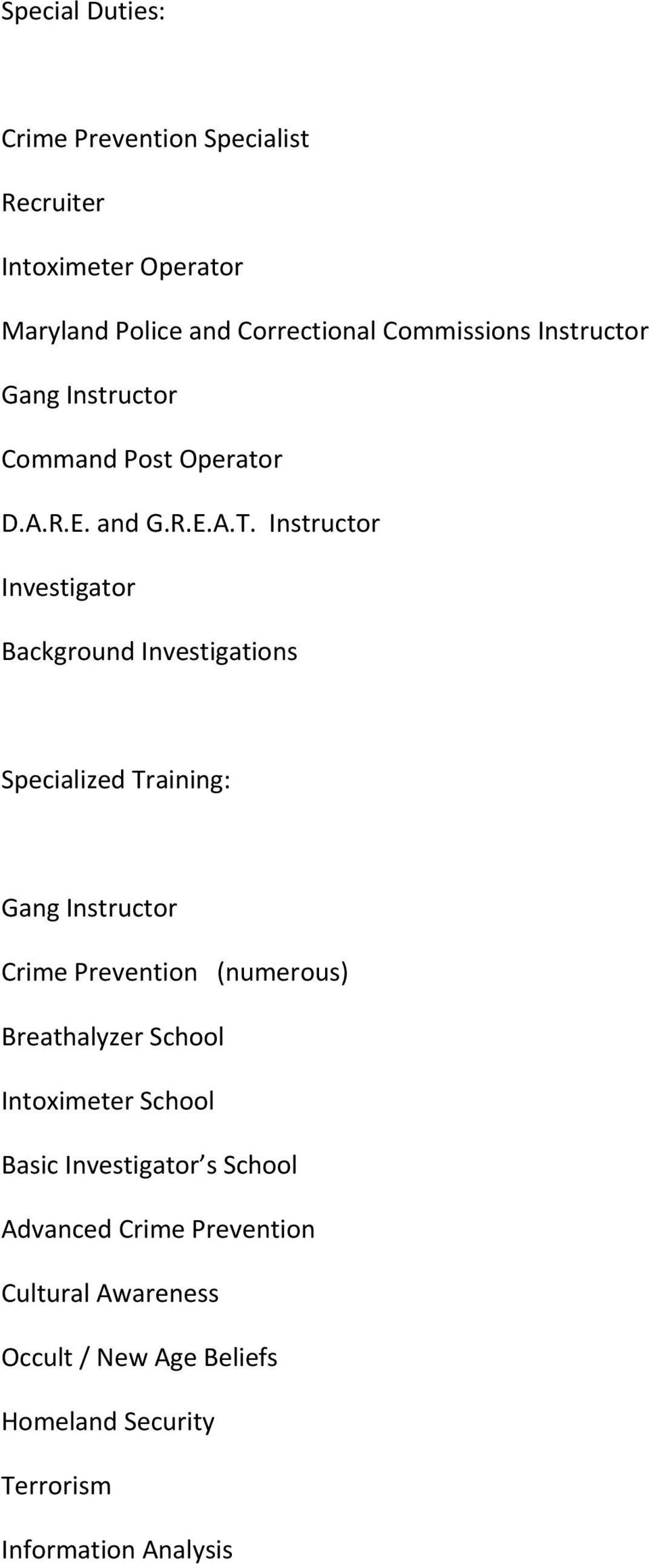 Instructor Investigator Background Investigations Specialized Training: Gang Instructor Crime Prevention (numerous)
