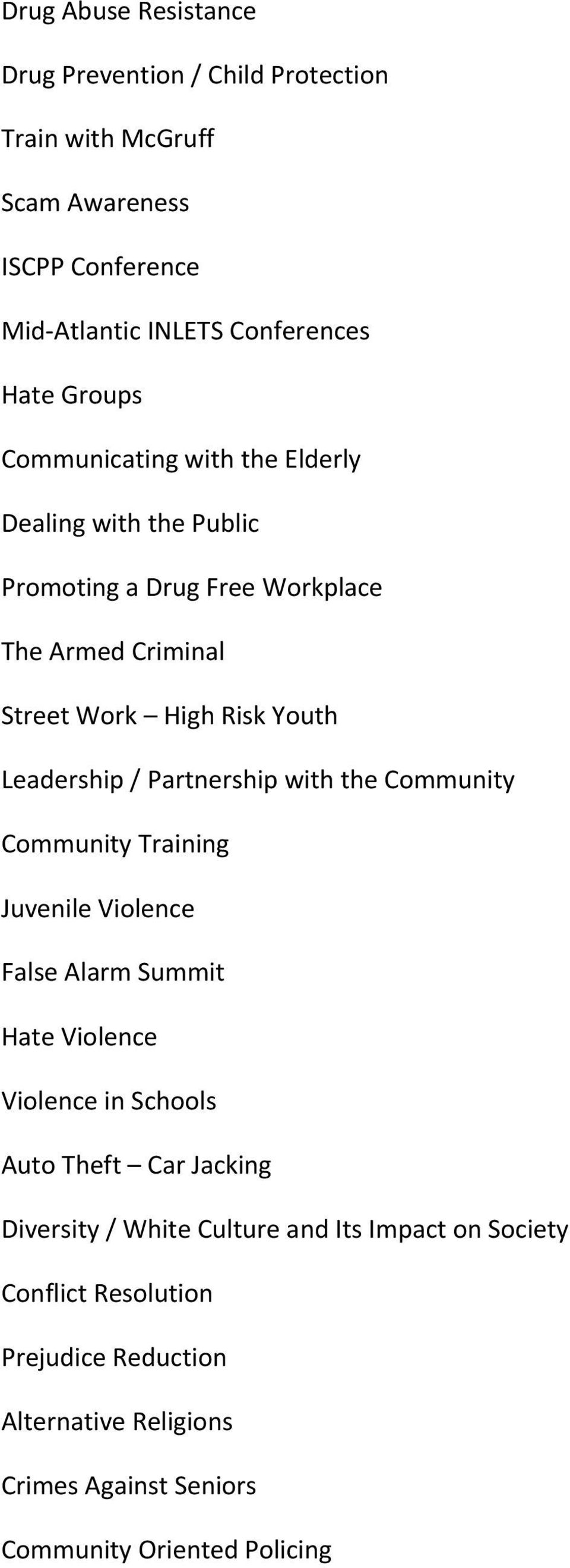 Partnership with the Community Community Training Juvenile Violence False Alarm Summit Hate Violence Violence in Schools Auto Theft Car Jacking