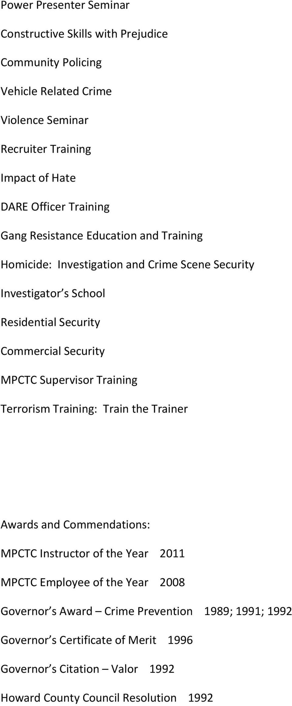 Security MPCTC Supervisor Training Terrorism Training: Train the Trainer Awards and Commendations: MPCTC Instructor of the Year 2011 MPCTC Employee of the