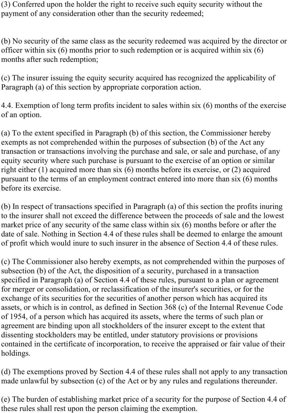 acquired has recognized the applicability of Paragraph (a) of this section by appropriate corporation action. 4.