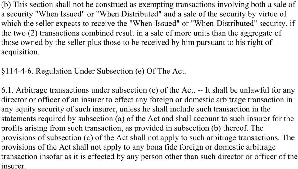 be received by him pursuant to his right of acquisition. 114-4-6. Regulation Under Subsection (e) Of The Act. 6.1. Arbitrage transactions under subsection (e) of the Act.