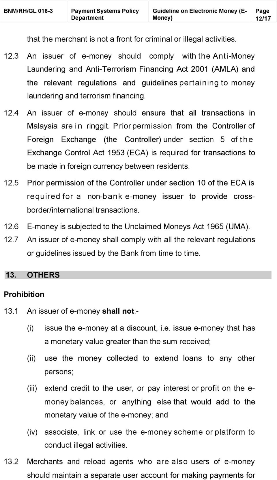 terrorism financing. 12.4 An issuer of e-money should ensure that all transactions in Malaysia are in ringgit.