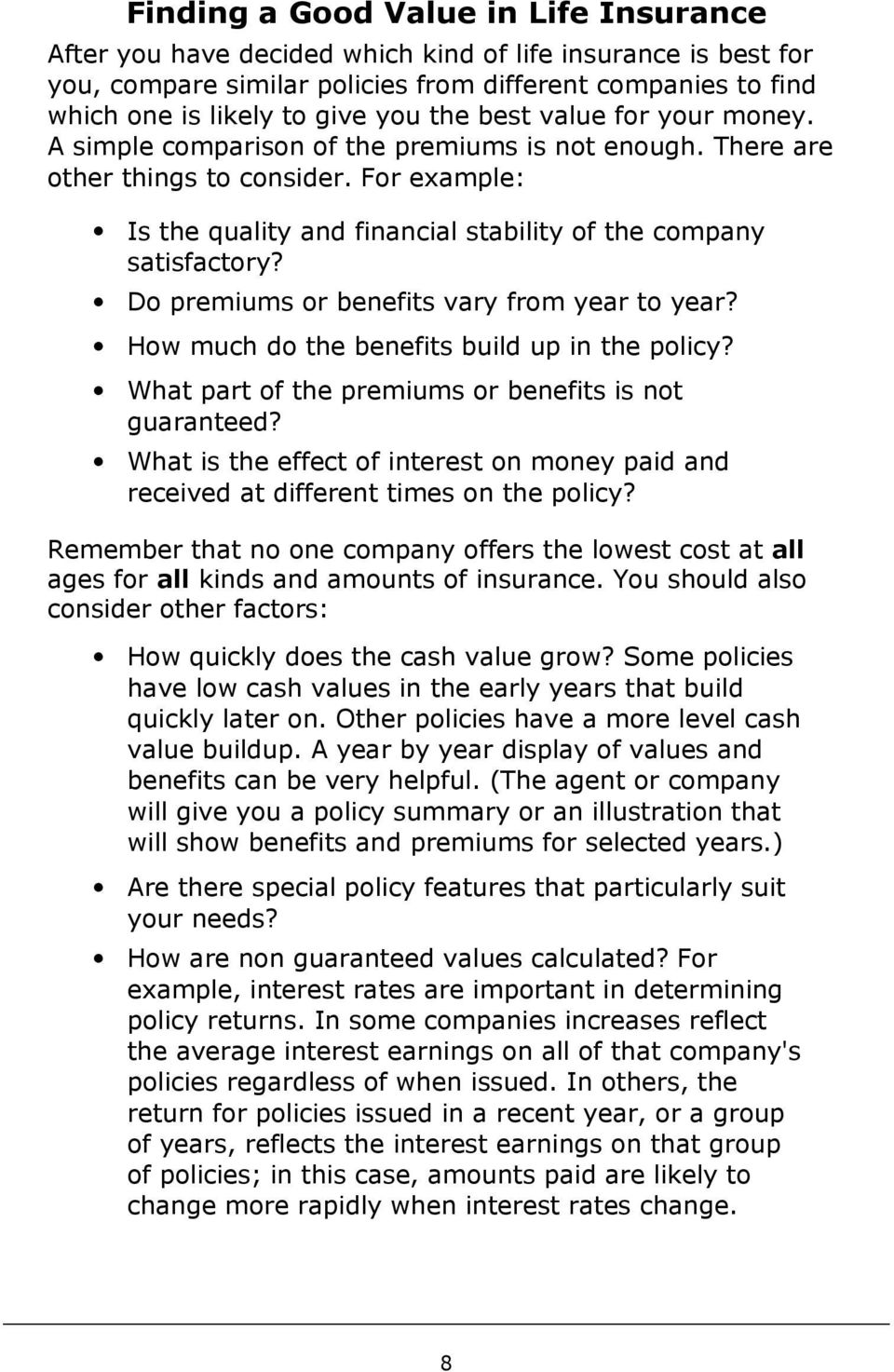 Do premiums or benefits vary from year to year? How much do the benefits build up in the policy? What part of the premiums or benefits is not guaranteed?