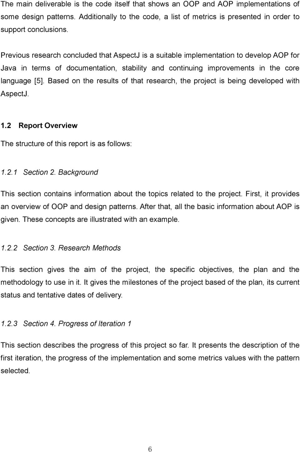 Based on the results of that research, the project is being developed with AspectJ. 1.2 Report Overview The structure of this report is as follows: 1.2.1 Section 2.