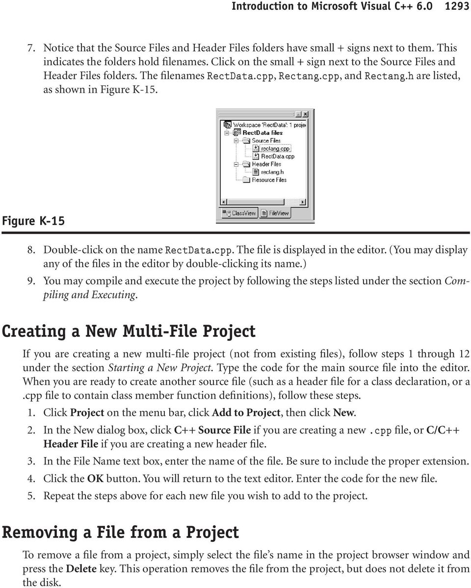 Double-click on the name RectData.cpp. The file is displayed in the editor. (You may display any of the files in the editor by double-clicking its name.) 9.