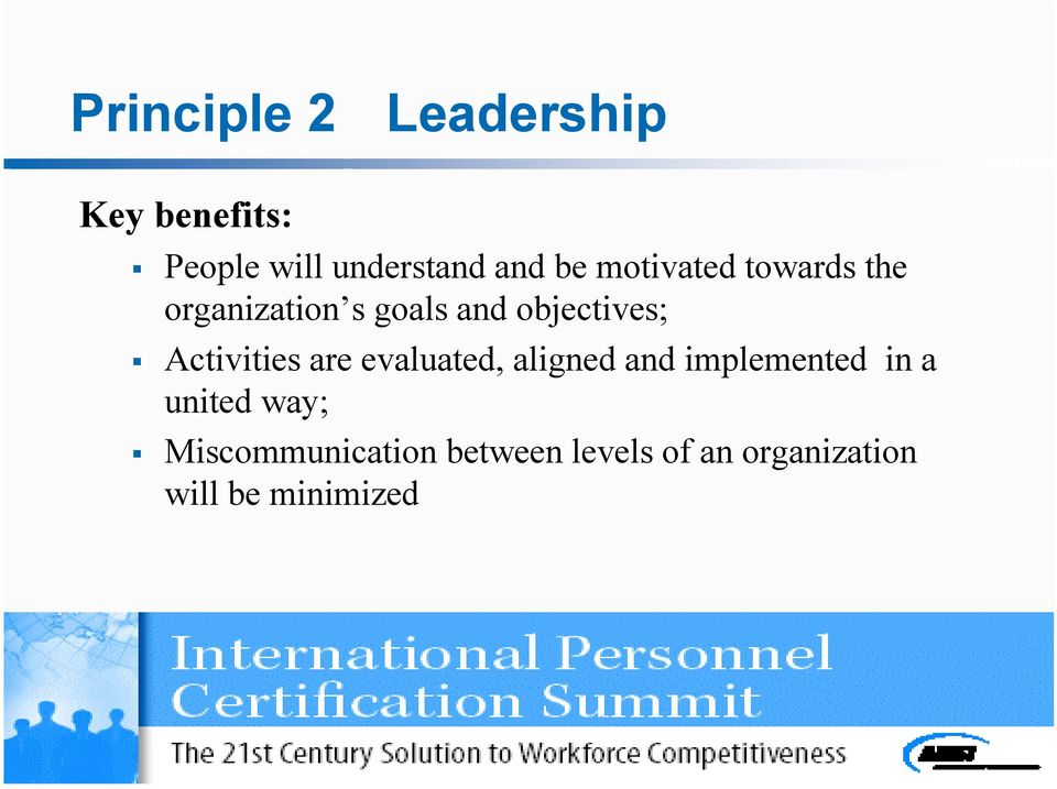 Activities are evaluated, aligned and implemented in a united
