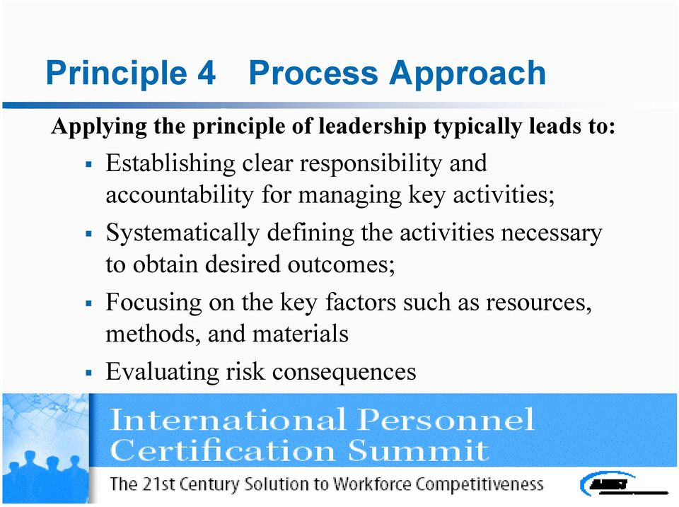 Systematically defining the activities necessary to obtain desired outcomes; Focusing