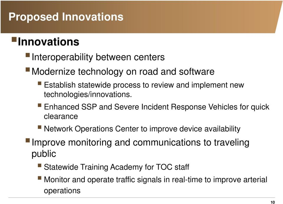 Enhanced SSP and Severe Incident Response Vehicles for quick clearance Network Operations Center to improve device