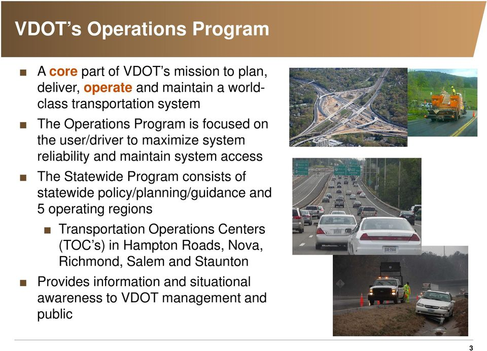 Statewide Program consists of statewide policy/planning/guidance and 5 operating regions Transportation Operations Centers