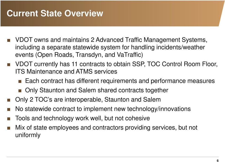 different requirements and performance measures Only Staunton and Salem shared contracts together Only 2 TOC s are interoperable, Staunton and Salem No statewide