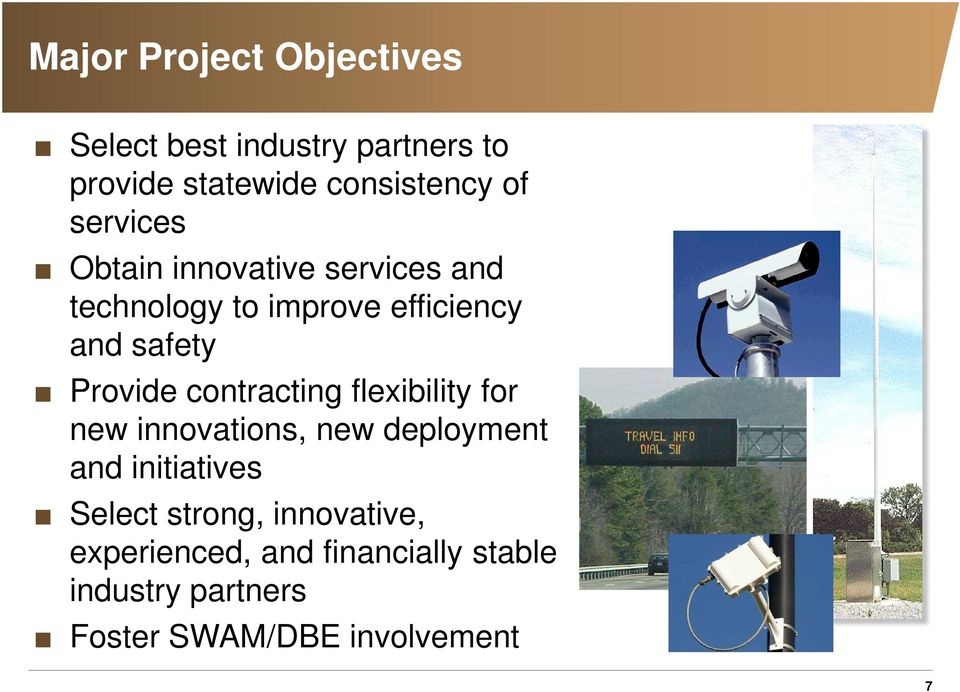 contracting flexibility for new innovations, new deployment and initiatives Select strong,