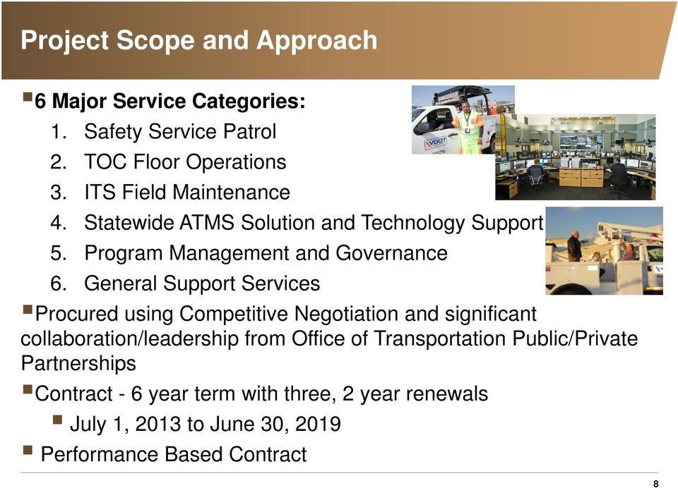 General Support Services Procured using Competitive Negotiation and significant collaboration/leadership from Office of