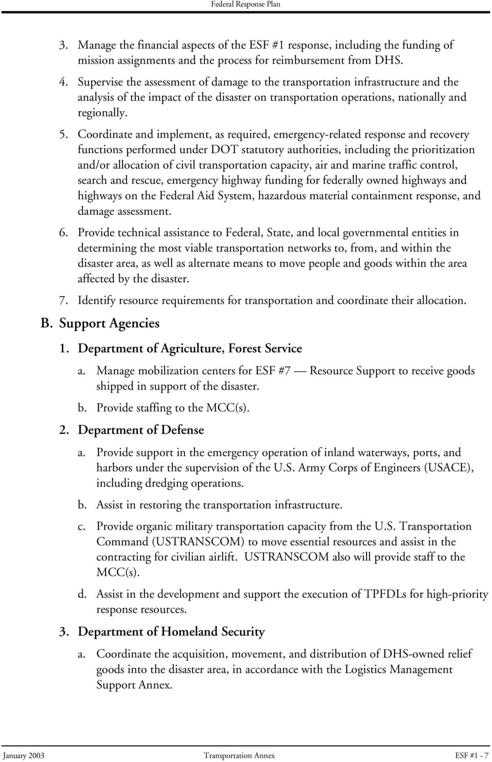 Coordinate and implement, as required, emergency-related response and recovery functions performed under DOT statutory authorities, including the prioritization and/or allocation of civil