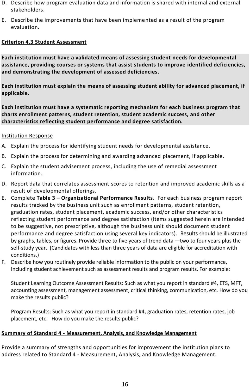 3 Student Assessment Each institution must have a validated means of assessing student needs for developmental assistance, providing courses or systems that assist students to improve identified