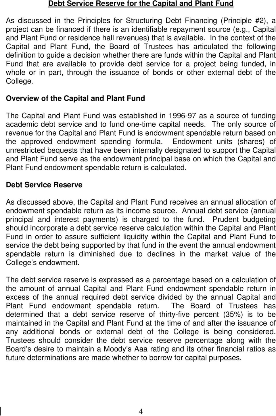 In the context of the Capital and Plant Fund, the Board of Trustees has articulated the following definition to guide a decision whether there are funds within the Capital and Plant Fund that are