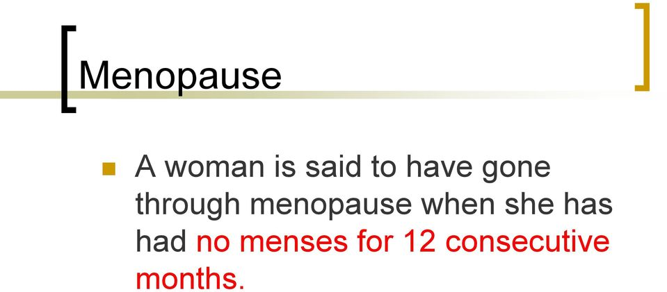 menopause when she has had