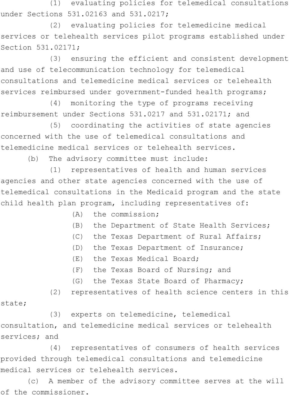 02171; (3) ensuring the efficient and consistent development and use of telecommunication technology for telemedical consultations and telemedicine medical services or telehealth services reimbursed
