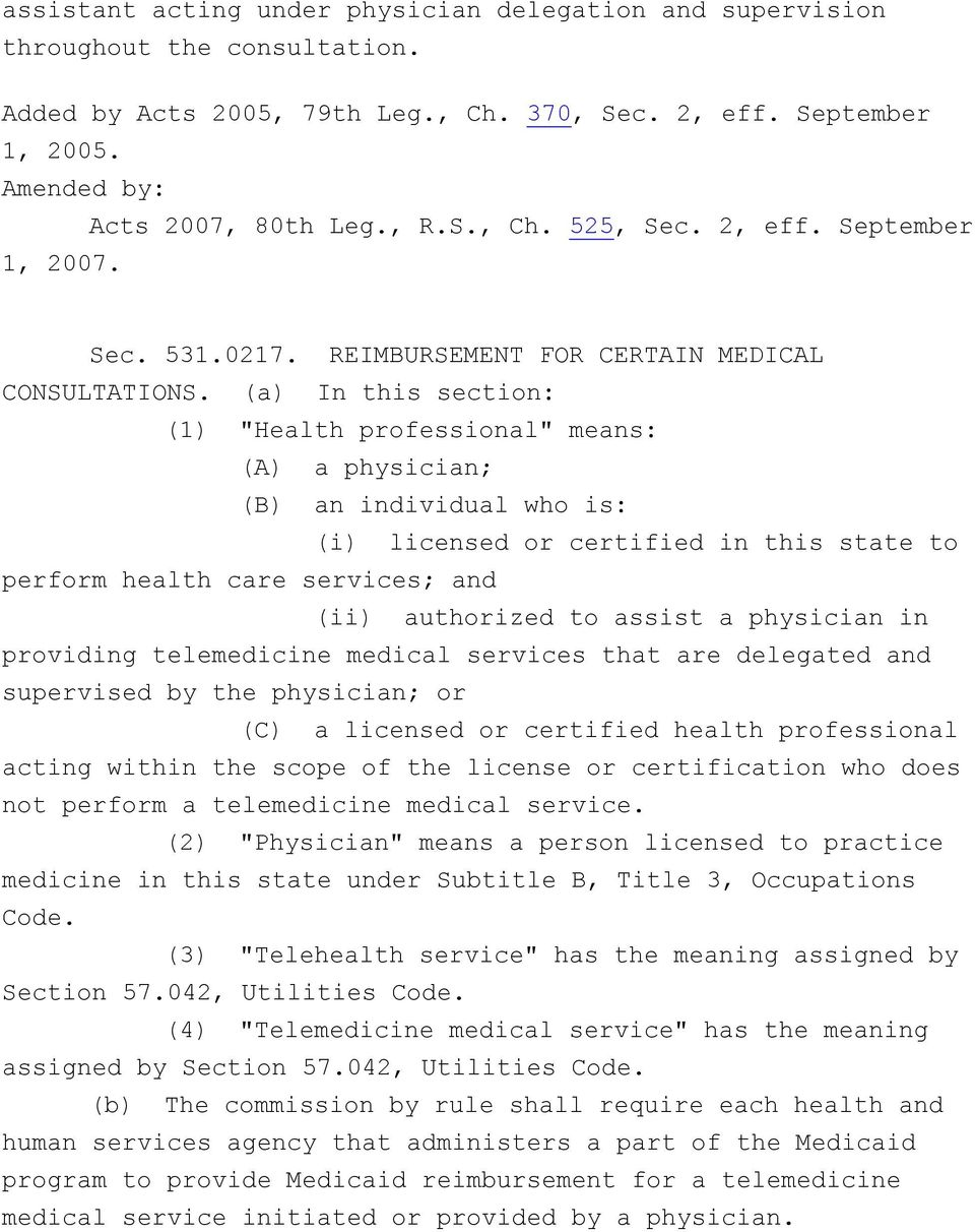 "(a) In this section: (1) ""Health professional"" means: (A) a physician; (B) an individual who is: (i) licensed or certified in this state to perform health care services; and (ii) authorized to assist"