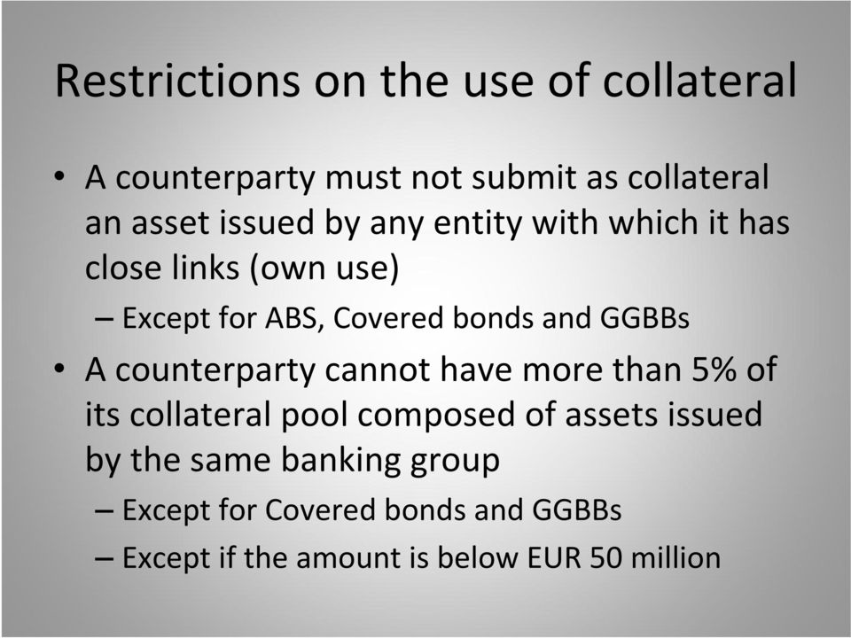 GGBBs A counterparty cannot have more than 5% of its collateral pool composed of assets issued