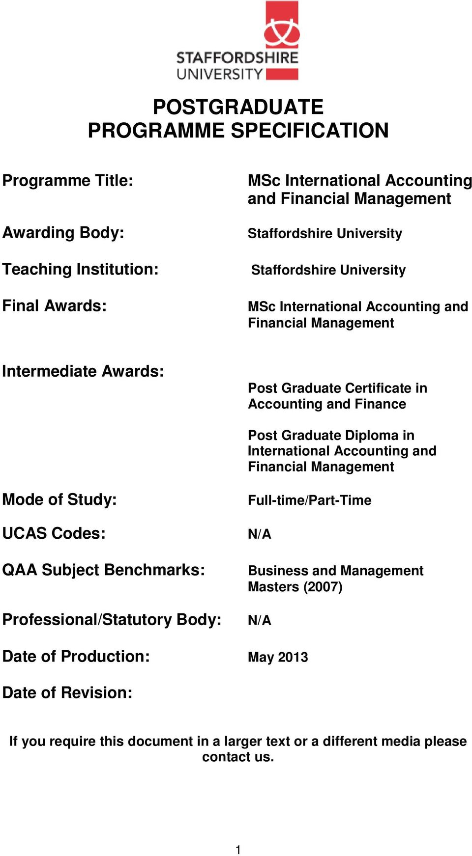 Graduate Diploma in International Accounting and Financial Management Mode of Study: UCAS Codes: QAA Subject Benchmarks: Professional/Statutory Body: Full-time/Part-Time