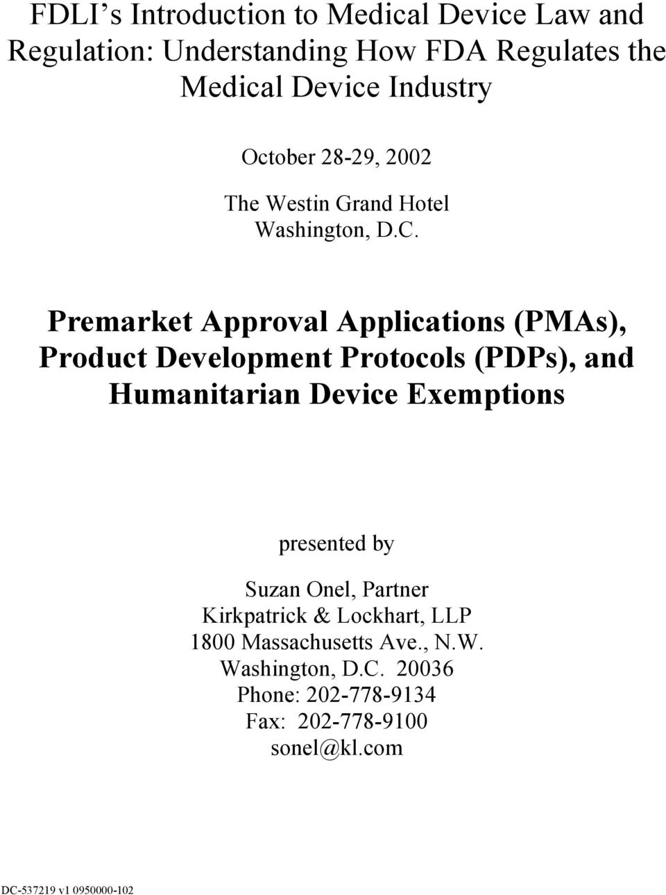 Premarket Approval Applications (PMAs), Product Development Protocols (PDPs), and Humanitarian Device Exemptions