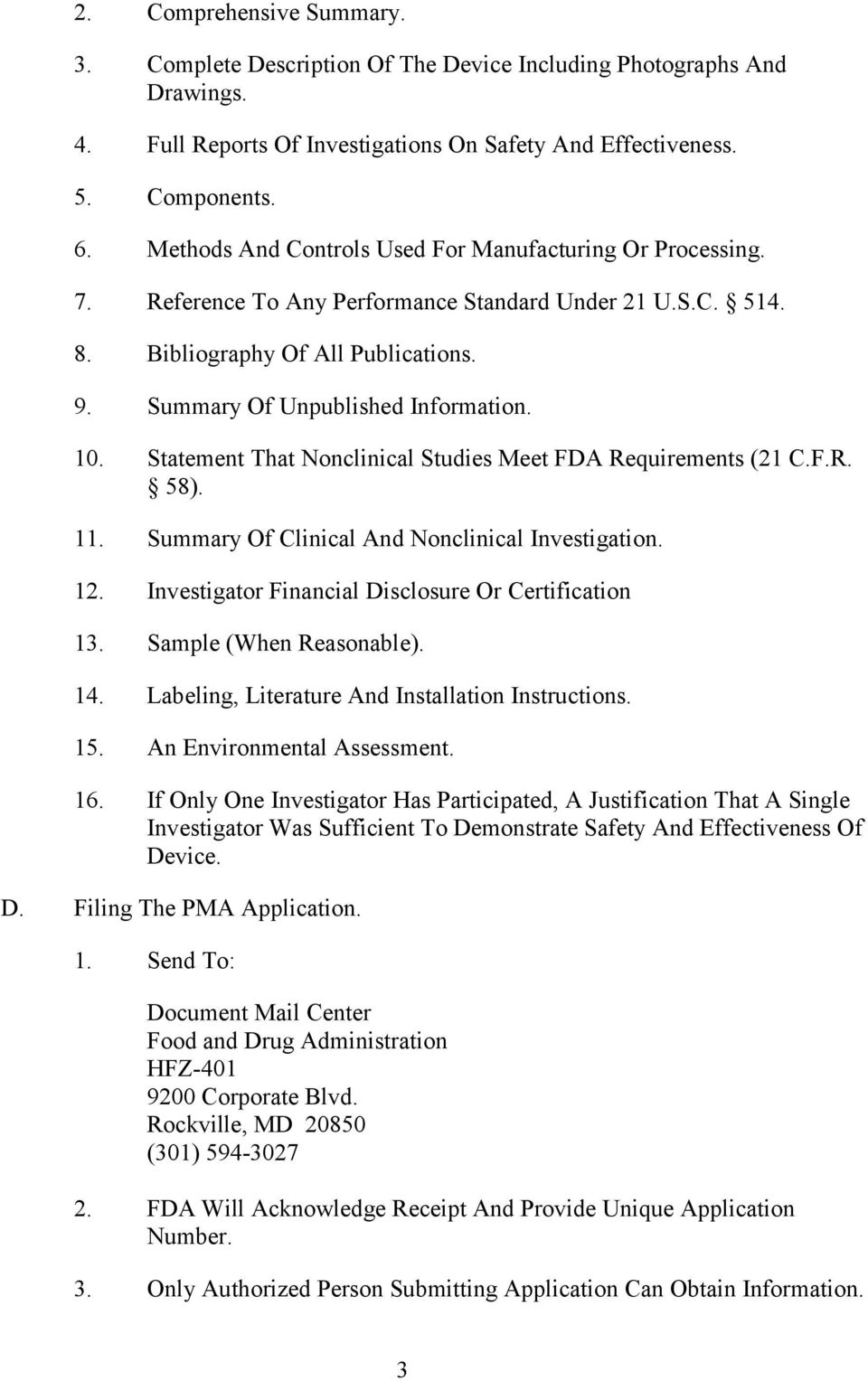 Statement That Nonclinical Studies Meet FDA Requirements (21 C.F.R. 58). 11. Summary Of Clinical And Nonclinical Investigation. 12. Investigator Financial Disclosure Or Certification 13.