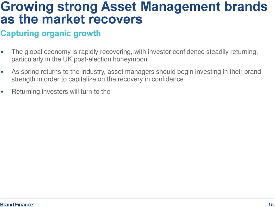 honeymoon As spring returns to the industry, asset managers should begin investing in their brand strength