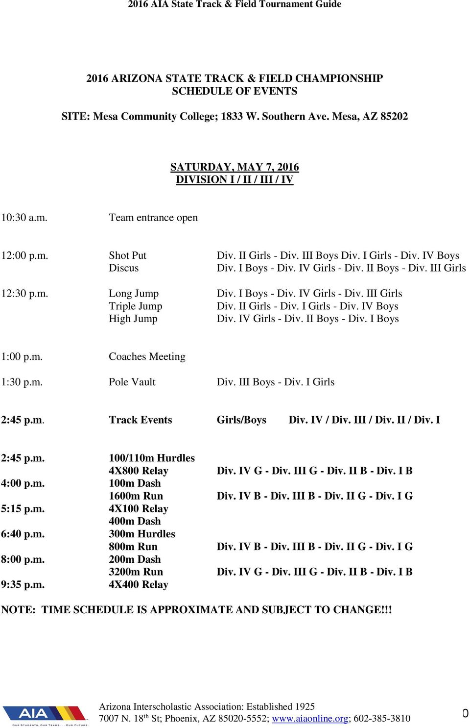 II Girls - Div. I Girls - Div. IV Boys High Jump Div. IV Girls - Div. II Boys - Div. I Boys 1:00 p.m. Coaches Meeting 1:30 p.m. Pole Vault Div. III Boys - Div. I Girls 2:45 p.m. Track Events Girls/Boys Div.