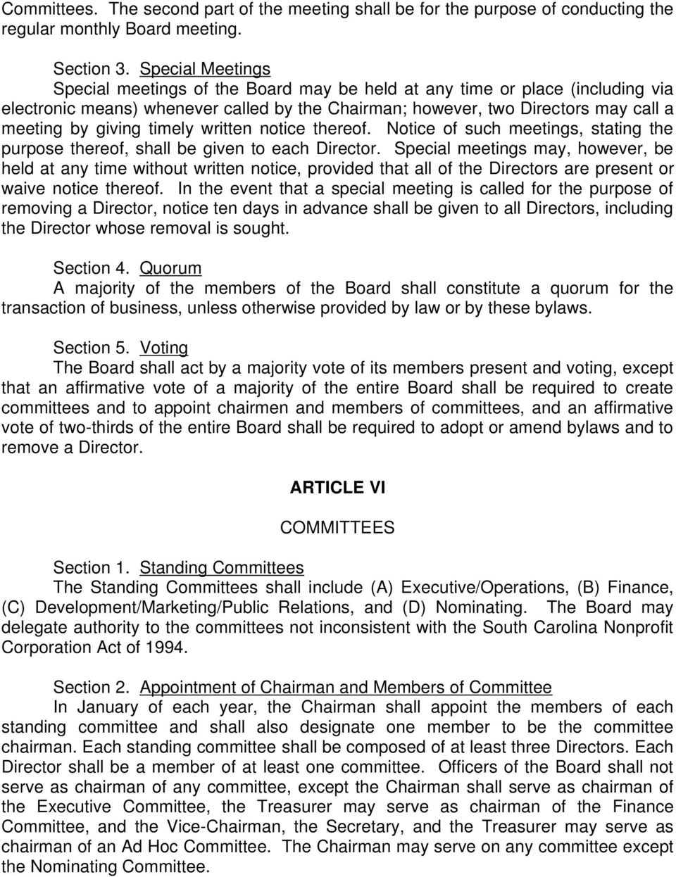 timely written notice thereof. Notice of such meetings, stating the purpose thereof, shall be given to each Director.
