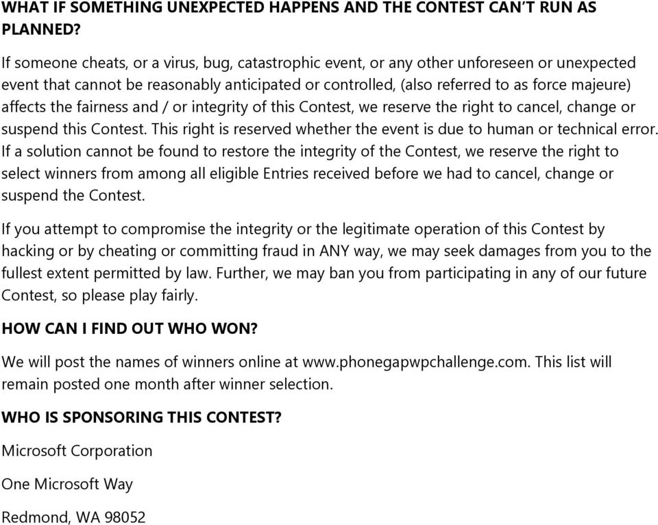 the fairness and / or integrity of this Contest, we reserve the right to cancel, change or suspend this Contest. This right is reserved whether the event is due to human or technical error.