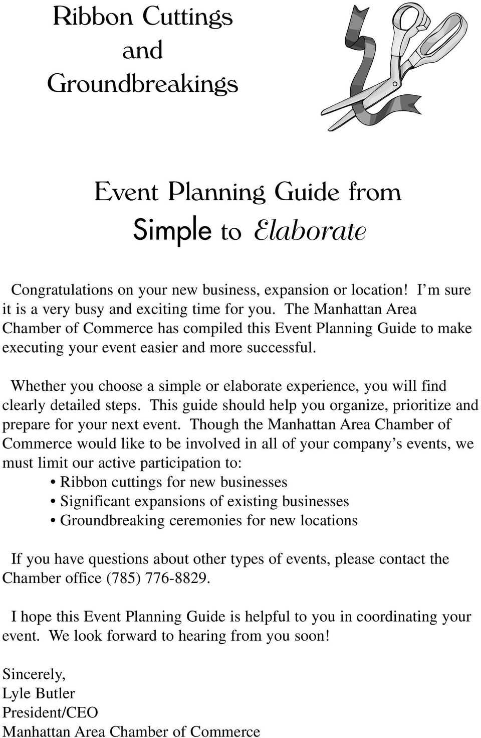 Whether you choose a simple or elaborate experience, you will find clearly detailed steps. This guide should help you organize, prioritize and prepare for your next event.