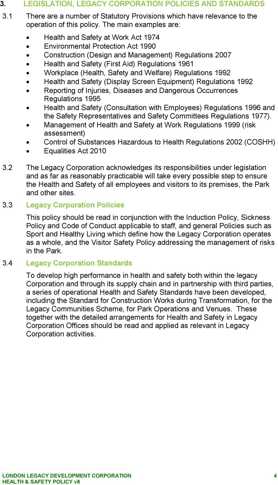 Workplace (Health, Safety and Welfare) Regulations 1992 Health and Safety (Display Screen Equipment) Regulations 1992 Reporting of Injuries, Diseases and Dangerous Occurrences Regulations 1995 Health