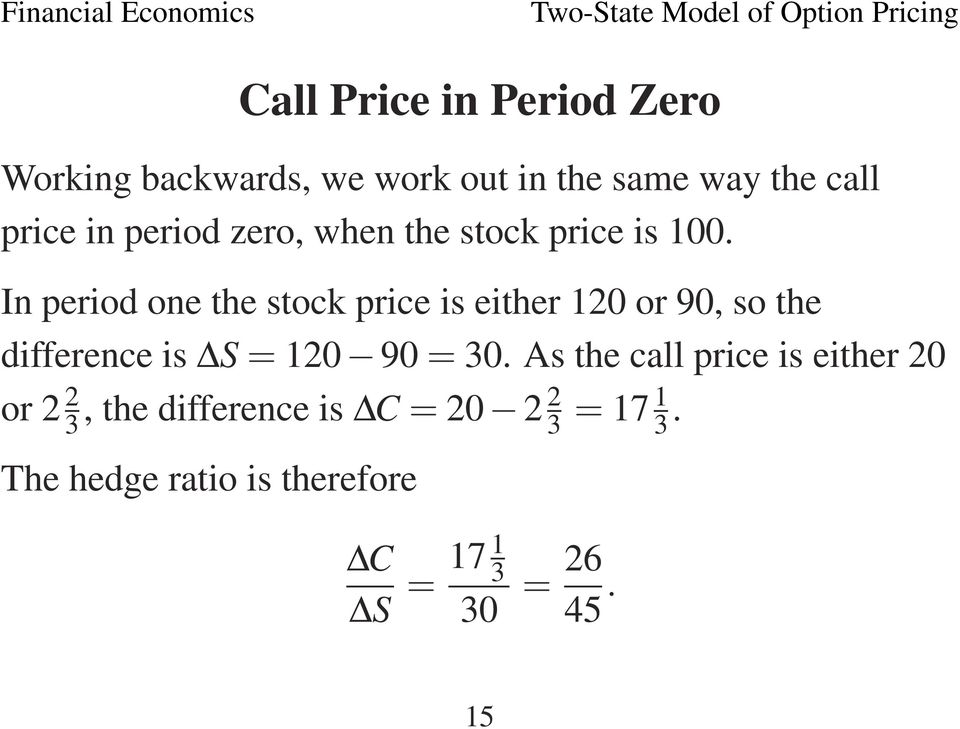In period one the stock price is either 120 or 90, so the difference is S = 120 90 = 30.