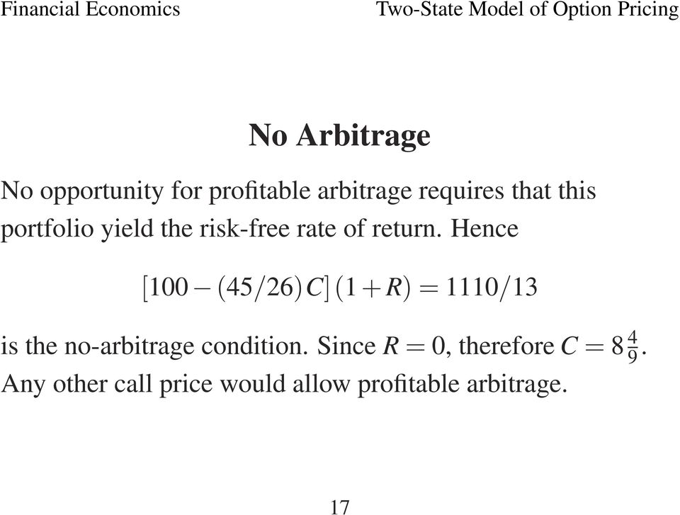 Hence [100 (45/26)C](1 + R)= 1110/13 is the no-arbitrage condition.