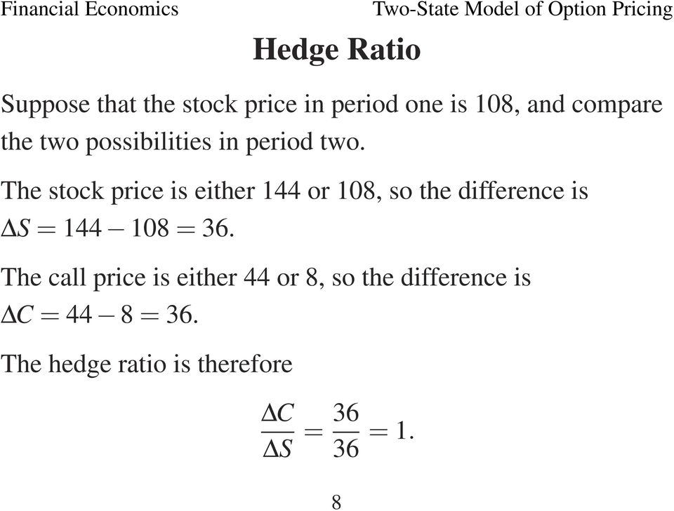 The stock price is either 144 or 108, so the difference is S = 144 108 = 36.